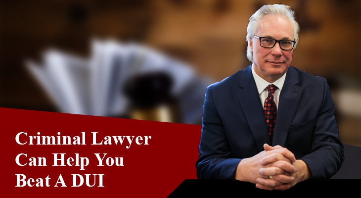 How A Criminal Lawyer Can Help You Beat A DUI